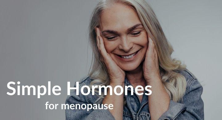 Simple Hormones for Menopause